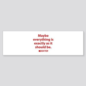 Dexter Quote Sticker (Bumper)