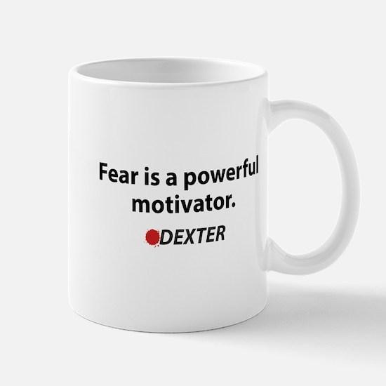 Fear is a powerful motivator Mug