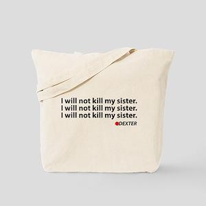 I will not kill my sister - Dexter Tote Bag
