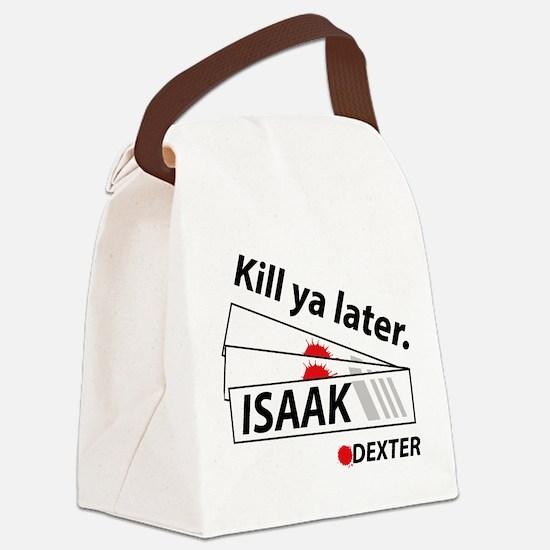 Kill ya later - Dexter Canvas Lunch Bag