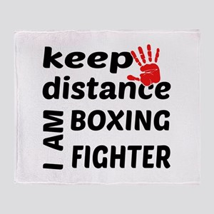 Keep distance I am Boxing fighter Throw Blanket