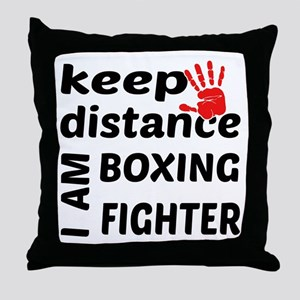 Keep distance I am Boxing fighter Throw Pillow