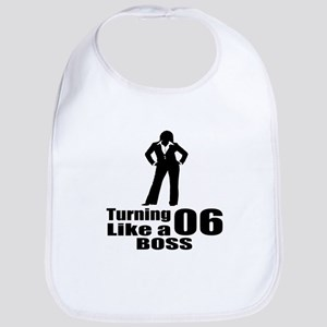 Turning 06 Like A Boss Birthday Cotton Baby Bib