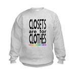 Closets are for Clothes Kids Sweatshirt