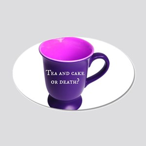 Tea and cake or death? 20x12 Oval Wall Decal