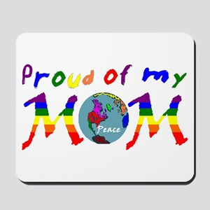 Proud of my Peace Mom! (RB) Mousepad
