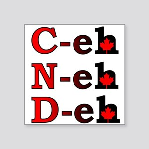 Canada Eh! Funny Canadian T-Shirt Square Sticker 3