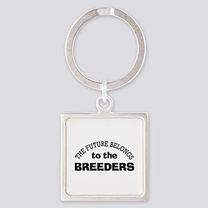 Future Belongs to Breeders Square Keychain