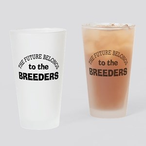 Future Belongs to Breeders Drinking Glass