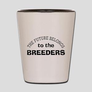 Future Belongs to Breeders Shot Glass