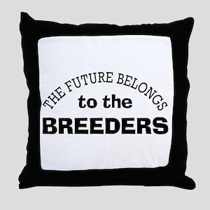 Future Belongs to Breeders Throw Pillow
