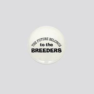 Future Belongs to Breeders Mini Button