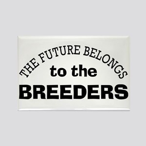Future Belongs to Breeders Rectangle Magnet