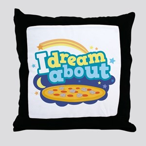 I Dream About Pizza Throw Pillow