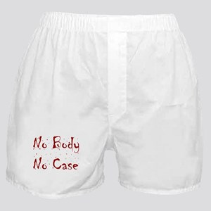 No Body, No Case Boxer Shorts