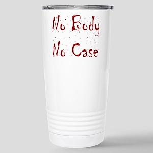 No Body, No Case Stainless Steel Travel Mug