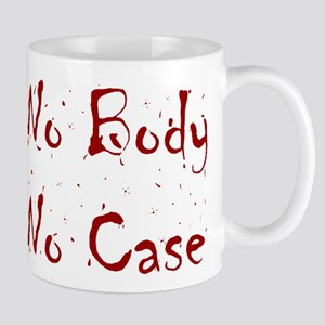 No Body, No Case Mug