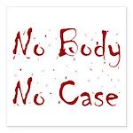 No Body, No Case Square Car Magnet 3