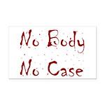 No Body, No Case Rectangle Car Magnet