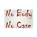 No Body, No Case Rectangle Magnet (100 pack)