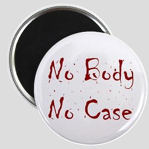 No Body, No Case Magnet