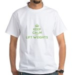 Keep Calm and Lift Weights White T-Shirt