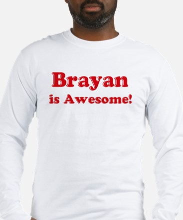 Brayan is Awesome Long Sleeve T-Shirt