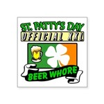 """""""St. Patty's Day Beer Whore"""" Square Stic"""