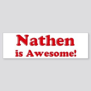 Nathen is Awesome Bumper Sticker