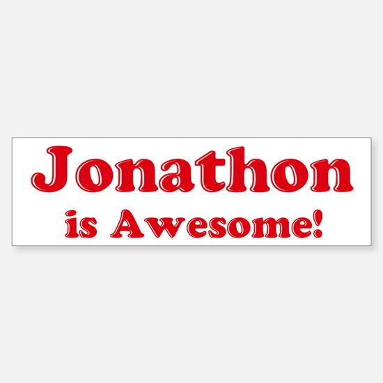 Jonathon is Awesome Bumper Bumper Bumper Sticker