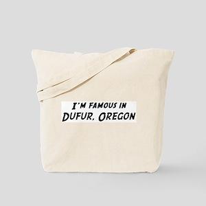 Famous in Dufur Tote Bag