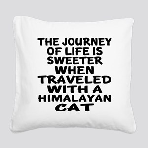 Traveled With Himalayan Cat Square Canvas Pillow