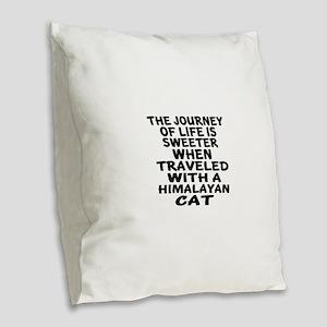 Traveled With Himalayan Cat Burlap Throw Pillow