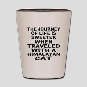Traveled With Himalayan Cat Shot Glass