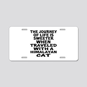 Traveled With Himalayan Cat Aluminum License Plate