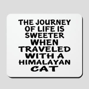 Traveled With Himalayan Cat Mousepad