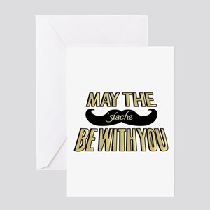 May the stache be with you Greeting Card