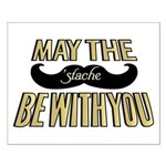 May the stache be with you Posters