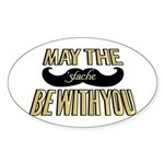 May the stache be with you Sticker