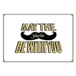 May the stache be with you Banner