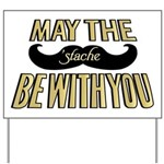 May the stache be with you Yard Sign