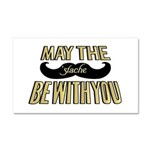 May the stache be with you Car Magnet 20 x 12