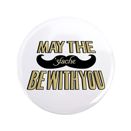 """May the stache be with you 3.5"""" Button"""