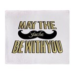 May the stache be with you Throw Blanket