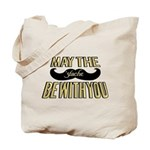 May the stache be with you Tote Bag