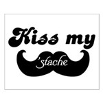 Kiss my stache Posters