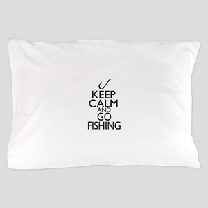 Keep Calm and Go Fishing Pillow Case