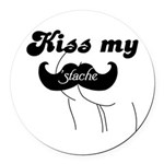 Kiss my stache Round Car Magnet