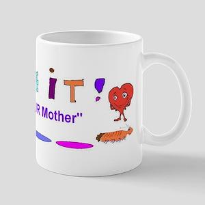 Believe It I am Mother Mug