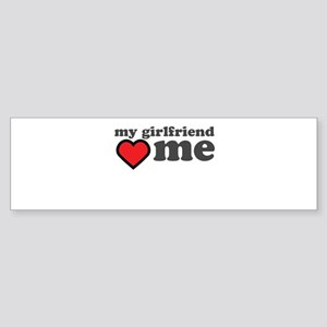 My Girlfriend Loves Me Bumper Sticker